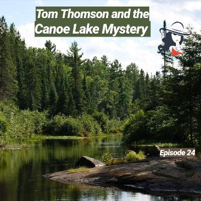 Tom Thomson and the Canoe Lake Mystery