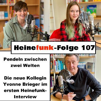 Heinefunk-Folge 107: Pendeln zwischen zwei Welten - Die neue Kollegin Yvonne Brieger im ersten Heinefunk-Interview