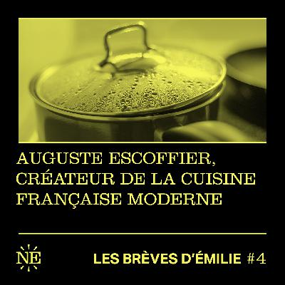 Les Brèves d'Émilie - Auguste Escoffier, créateur de la cuisine française moderne (#4)