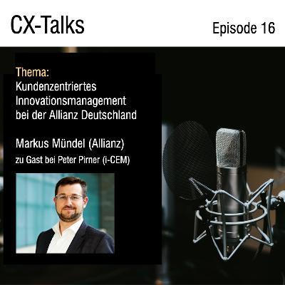#16 Kundenzentriertes Innovationsmanagement bei der Allianz Deutschland. Markus Mündel (Allianz) im Gespräch mit Peter Pirner (i-CEM)