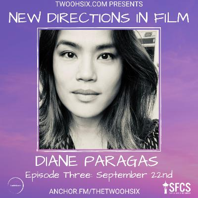 S02/E03 - New Directions in Film: Diane Paragas
