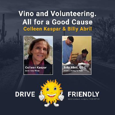 Vino and Volunteering. All for a Good Cause with guests Colleen Kaspar and Billy Abril