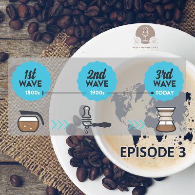 اپیزود سوم - بررسی موجهای اول و دوم و سوم قهوه