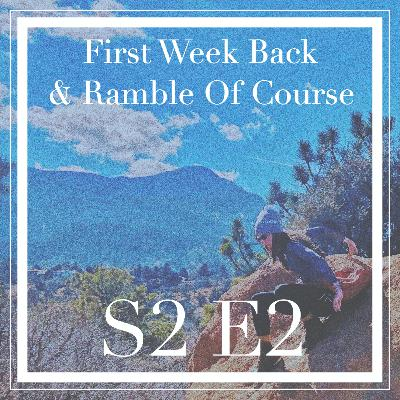 2 // First Week Back & Ramble of Course