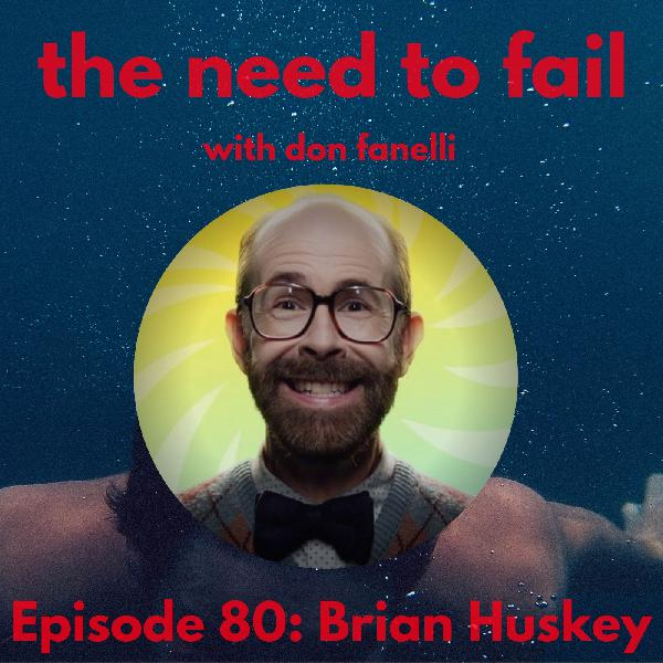 Episode 80: Brian Huskey