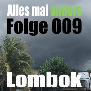 AMA 009: Lombok - Licht und Schatten im Paradies - Teil 2