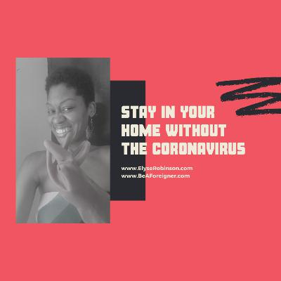 Stay in Your Home Without the Coronavirus