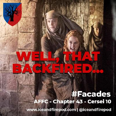 283 – A Feast for Crows Chapter 43 – Cersei 10 #Facades