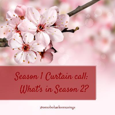 Season 1 Curtain call: What's in Season 2?
