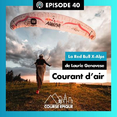 """#40 """"Courant d'air"""", la Red Bull X-Alps de Laurie Genovese"""