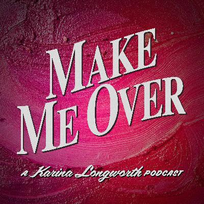 159: Vanessa Williams, Whitney Houston and Hollywood's Misogynoir Problem (Make Me Over, Episode 8)