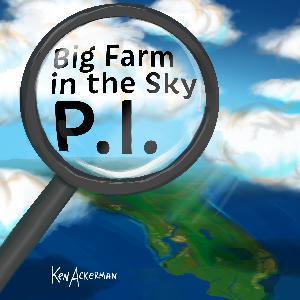 781 - Big Farm in the Sky P.I. Season Finale S2 E12