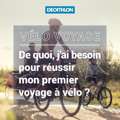 # 38 Vélo voyage - De quoi, j'ai besoin pour réussir mon premier voyage à vélo ?