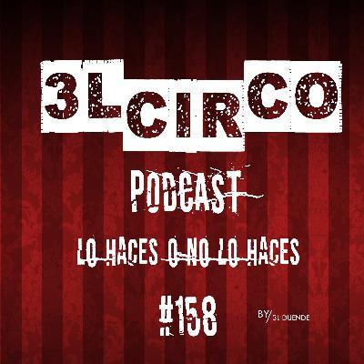 # 158.-Lo Haces o No Lo Haces
