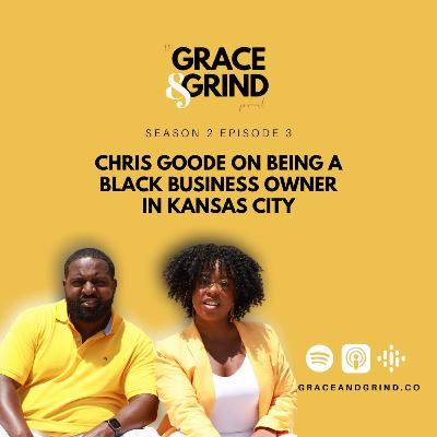 S2 Ep. 3 - Chris Goode on Being a Black Business Owner in Kansas City