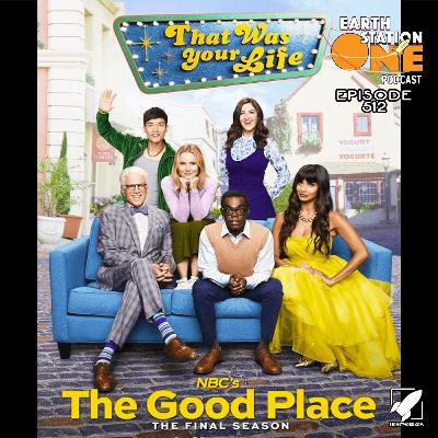 The Earth Station One Podcast – Farewell To The Good Place