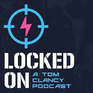 Locked On: A Tom Clancy Podcast - Two Tired Lads