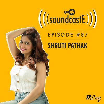 Ep.87: 9XM SoundcastE ft. Shruti Pathak