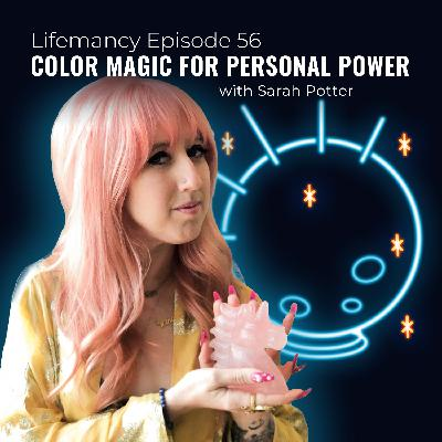Color Magic for Personal Power with Sarah Potter