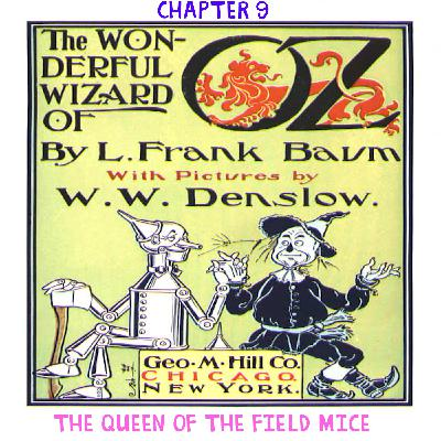 The Wizard of Oz - Chapter 9: The Queen of the Field Mice