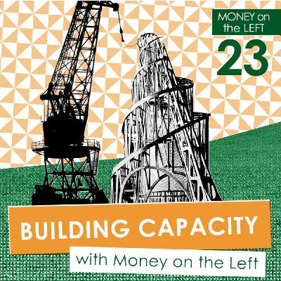Building Capacity with Money on the Left