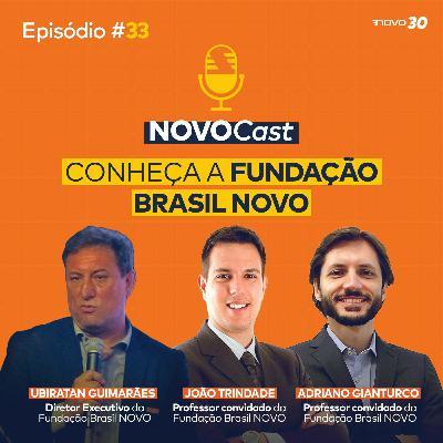 #33 CONHEÇA A FUNDAÇÃO BRASIL NOVO