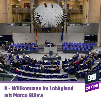 9 - Willkommen im Lobbyland! mit Marco Bülow