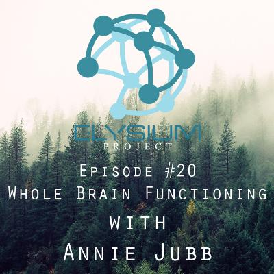 Episode 20: Whole Brain Functioning with Annie Padden Jubb