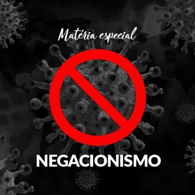 Matéria especial - Negacionismo