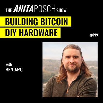 Ben Arc: Building Bitcoin DIY Hardware and Software