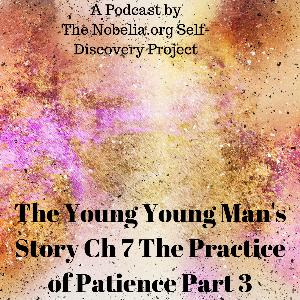 The Young Young Man's Story - Ch 7 The Practice of Patience Part 3