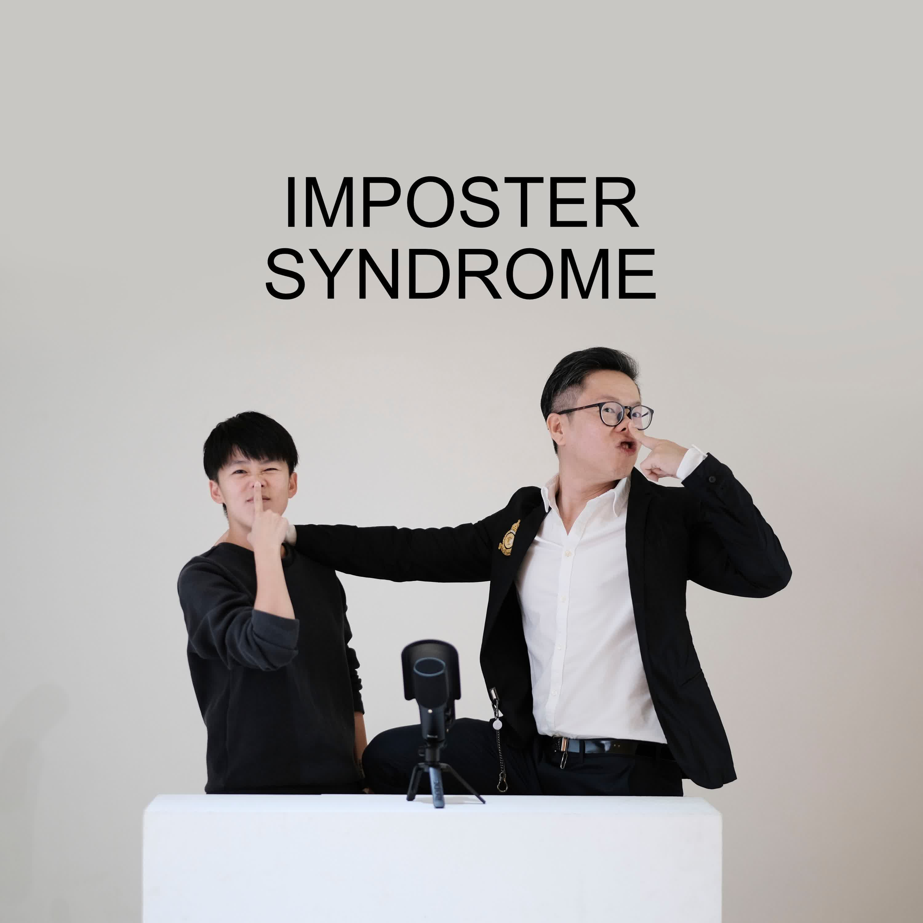 Ep #58 - Imposter Syndrome