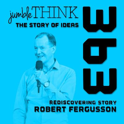 Rediscovering Story with Robert Fergusson