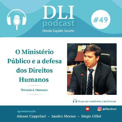 #49 – O Ministério Público e a Defesa dos Direitos Humanos – com Thimotie Heemann