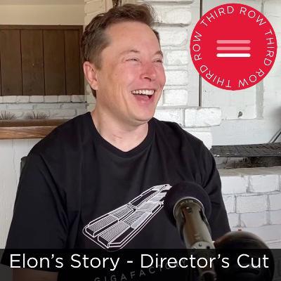 Third Row Crew – Episode 7 - Elon Musk's Story - Director's Cut