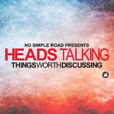 Heads Talking - As Well To Count The Angels...