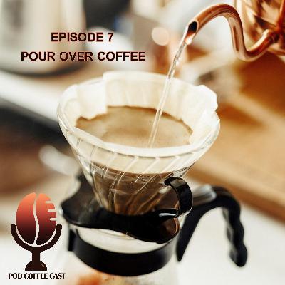 اپیزود هفتم - قهوهی چکهای یا Pour Over