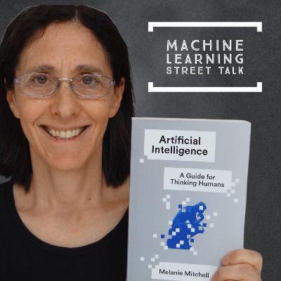 #57 - Prof. Melanie Mitchell - Why AI is harder than we think