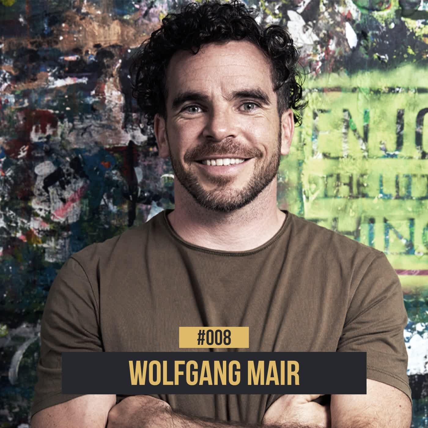 #008 Wolfgang Mair: Vom Kicker zum Künstler