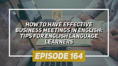 How to Have Effective Business Meetings in English: Tips for English Language Learners