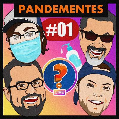 PANDEMENTES AO VIVO #01 - Inaugurando essa bagaça!