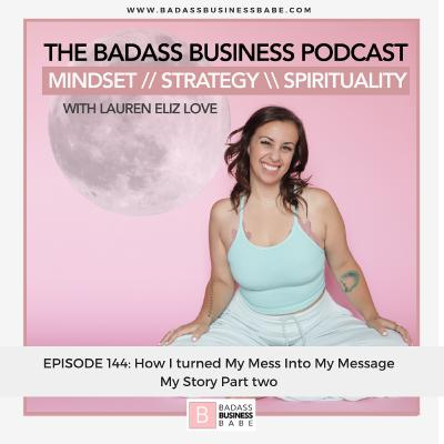 BBP144: My Story Part Two - How I turned My Mess Into My Message