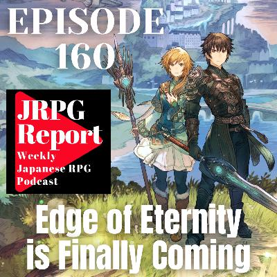 JRPG Report Episode 160 - Edge of Eternity is Finally Coming