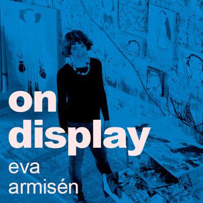 On Display | A Conversation with Eva Armisén