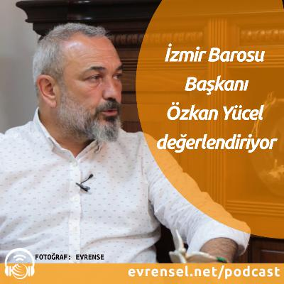 Smyrna'dan İzmir'e Kentin Gündemi: Baro başkanlarının Ankara yürüyüşü