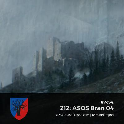 212 – A Storm Of Swords Chapter 56 – Bran 04 #Vows