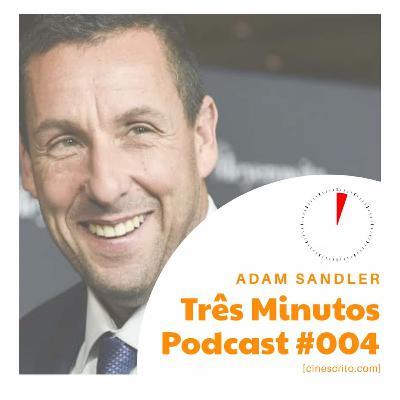 Três Minutos Podcast #4 - Adam Sandler