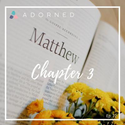 Ep. 72 - Matthew - Chapter 3
