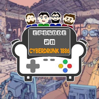 Episode 28 - Cyberdrunk 1886