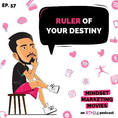 Ruler of your Destiny || Ep 57 || an RTH24 podcast
